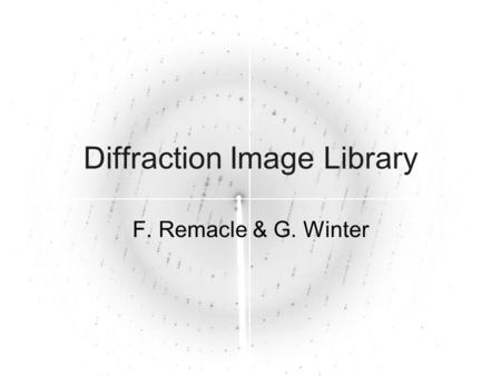 Diffraction Image Library F. Remacle & G. Winter.