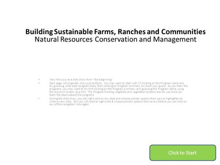 "Building Sustainable Farms, Ranches and Communities Natural Resources Conservation and Management View this quiz as a slide show from ""the beginning"" Each."