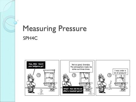 Measuring Pressure SPH4C. Static Pressure Head For any point in a static fluid, the height of the column above that point is called the static pressure.