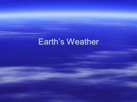 Earth's Weather. Layers of the Atmosphere  Earth's atmosphere is divided into five layers. It is thickest near the surface and thins out with height.