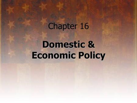 chapter 13 domestic and economic policy. the policy making