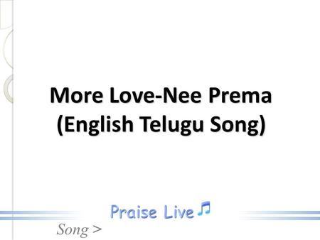 More Love-Nee Prema (English Telugu Song).