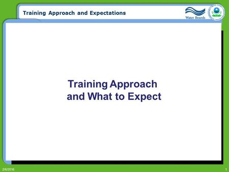 Training Approach and Expectations 2/6/20161 Training Approach and What to Expect.