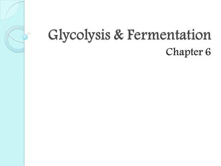 Glycolysis & Fermentation Chapter 6. What is ATP? Analogy with the coins and the bending machine How does it function like a rechargeable battery?