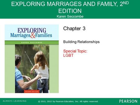 EXPLORING MARRIAGES AND FAMILY, 2ND EDITION Karen Seccombe
