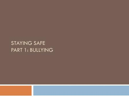 STAYING SAFE PART 1: BULLYING. Community Agreements  Respect  I Statements  Ask Questions  Confidentiality  Step Up/Step Back  One Mic  Take Care.