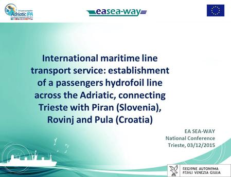 International maritime line transport service: establishment of a passengers hydrofoil line across the Adriatic, connecting Trieste with Piran (Slovenia),