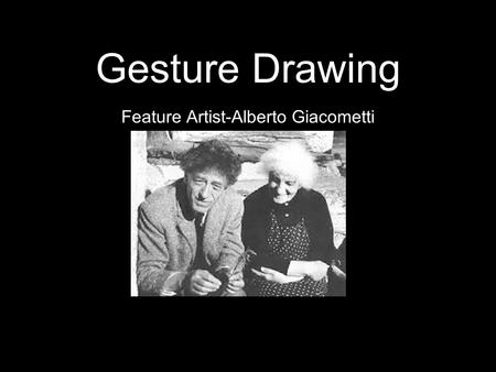 Gesture Drawing Feature Artist-Alberto Giacometti.