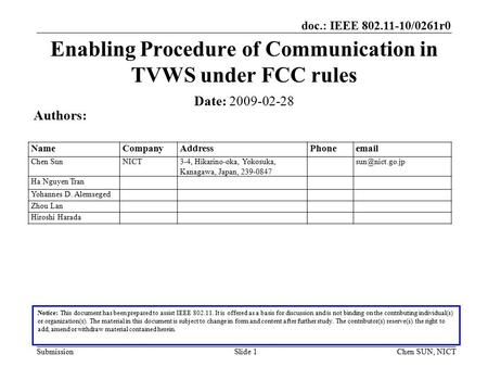 Doc.: IEEE 802.11-10/0261r0 SubmissionSlide 1 Enabling Procedure of Communication in TVWS under FCC rules Notice: This document has been prepared to assist.