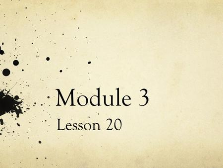 Module 3 Lesson 20. Objective Model 1 more and 1 less, 10 more and 10 less, and 100 more and 100 less when changing the hundreds place.