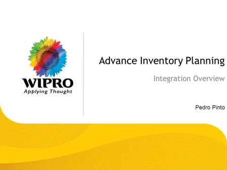 Advance Inventory Planning Integration Overview Pedro Pinto.