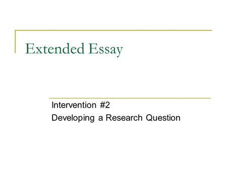 ... Extended Essay English Research Questions This Slideshow Consists Of  Sample Extended Essay Questions Arranged By Group ...