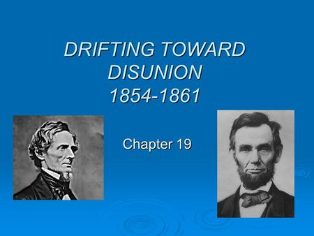 DRIFTING TOWARD DISUNION 1854-1861 Chapter 19. Harriet Beecher Stowe 1811 - 1896 Harriet Beecher Stowe 1811 - 1896 So this is the lady who started the.