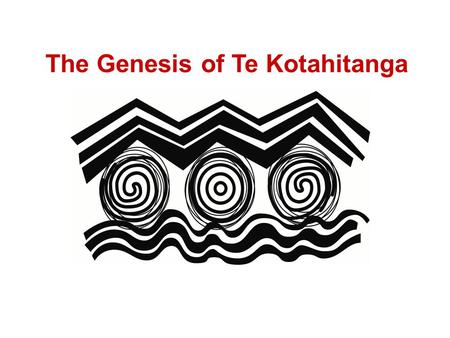 The Genesis of Te Kotahitanga. 2001: The Scoping Exercise Research initiated by Professor Russell Bishop and Dr Mere Berryman with support from kuia and.
