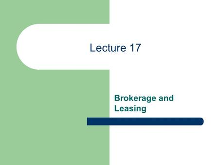 Lecture 17 Brokerage and Leasing. Determining Needs and Wants Qualifying Buyers Searching the Market for Property In-Depth Submarket Analysis Contract.
