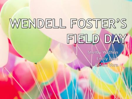  Raise money/awareness for mentally ill.  Community field day for Wendell Foster's  Money  Activities  Advertisement.