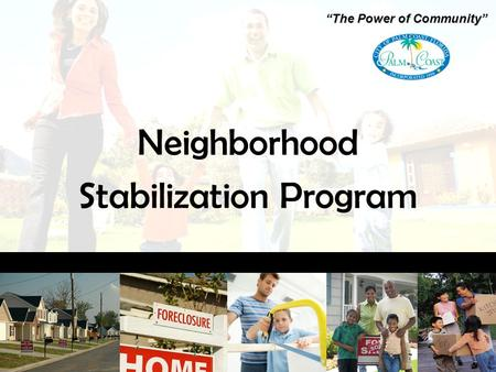 "Neighborhood Stabilization Program ""The Power of Community"""