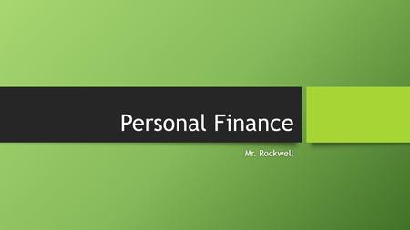 Personal Finance Mr. RockwellMr. Rockwell. Personal Finance Standards- SS8E4- SS8E4-The student will identify revenue sources and services provided by.