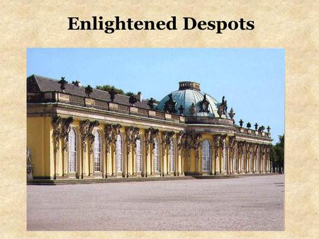 Enlightened Despots. Effects of the Enlightenment England –Civil war and establishment of a limited monarchy –Anger in the colonies because they are treated.