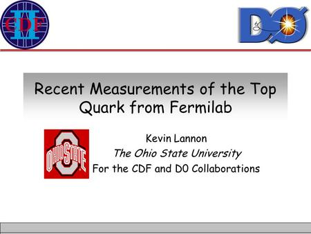 Recent Measurements of the Top Quark from Fermilab Kevin Lannon The Ohio State University For the CDF and D0 Collaborations.