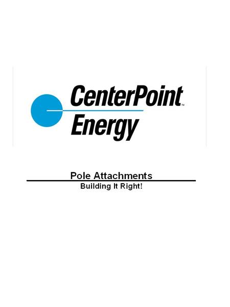 ACKNOWLEDGEMENT: numerous photo contributions courtesy of Robert Stephenson of CenterPoint Energy Thanks, Rob!