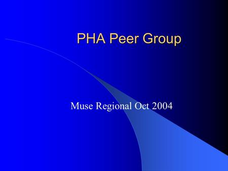 PHA Peer Group Muse Regional Oct 2004. Drug Dictionary Page 1.