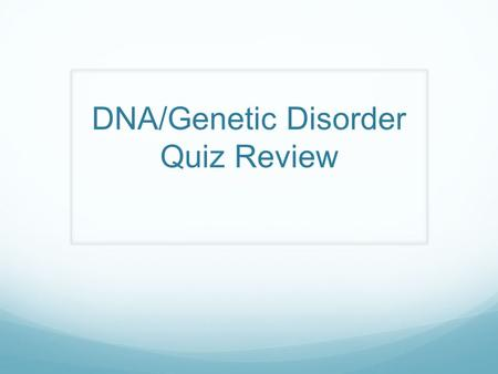 DNA/Genetic Disorder Quiz Review. Any change in a gene or chromosome is a:  Pedigree  Mutation  Karyotype  Genome.