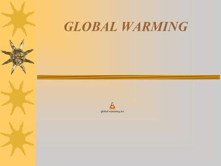 GLOBAL WARMING. THE ENHANCED GREENHOUSE EFFECT – SOME BACKGROUND.. THE BIOSPHERE IS THE LIFE SUPPORTING SYSTEM OF PLANET EARTH. THE SUN IS ITS SOURCE.