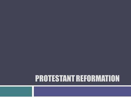 PROTESTANT REFORMATION. The Protestant Reformation  A religious reform movement that began in the 1500s in western Europe  Split the Christian Church.