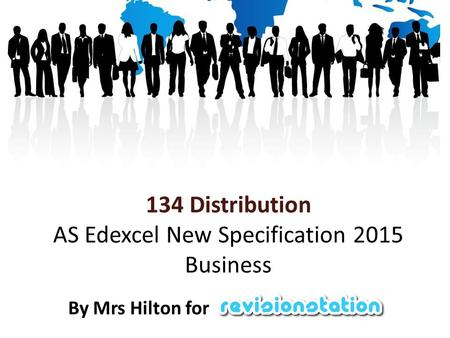 134 Distribution AS Edexcel New Specification 2015 Business By Mrs Hilton for.
