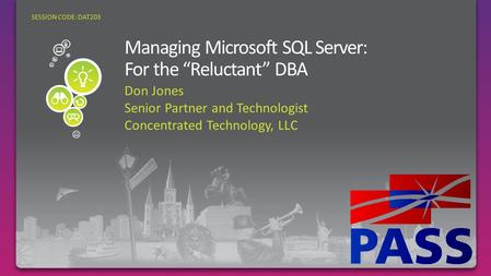 Don Jones Senior Partner and Technologist Concentrated Technology, LLC SESSION CODE: DAT203.