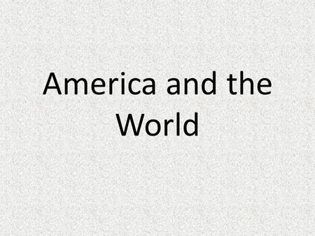 America and the World. What qualifications are needed for a country to be considered a world power?