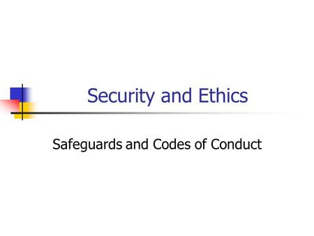 Security and Ethics Safeguards and Codes of Conduct.