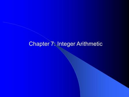 Chapter 7: Integer Arithmetic. 2 Chapter Overview Shift and Rotate Instructions Shift and Rotate Applications Multiplication and Division Instructions.