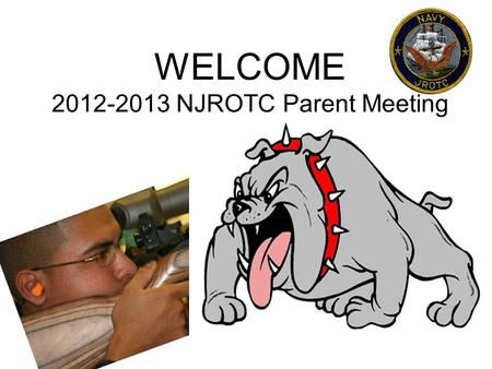 WELCOME 2012-2013 NJROTC Parent Meeting. Instructors CWO3 Michael Morales - 27 years U.S. Navy - 1st year Instructing NJROTC SCPO.