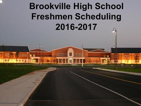 Brookville High School Freshmen Scheduling 2016-2017.