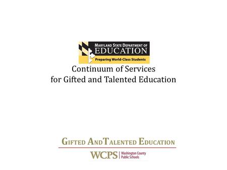 Continuum of Services for Gifted and Talented Education.