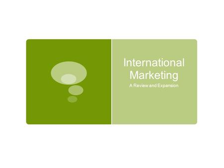 International Marketing A Review and Expansion. Risk  What is Risk?  What would the risk factors be for international marketing?  Political and financial.
