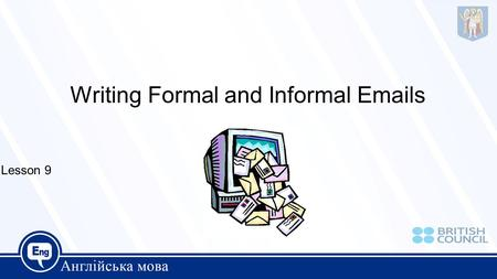 Writing Formal and Informal  s