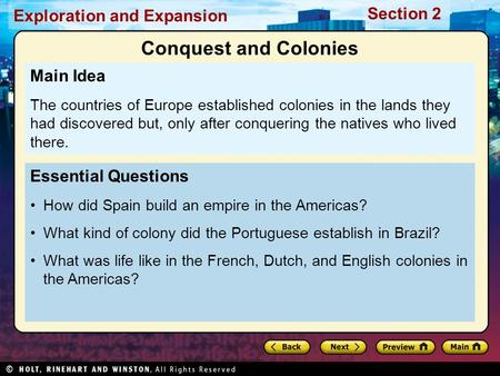 Exploration and Expansion Section 2 Essential Questions How did Spain build an empire in the Americas? What kind of colony did the Portuguese establish.