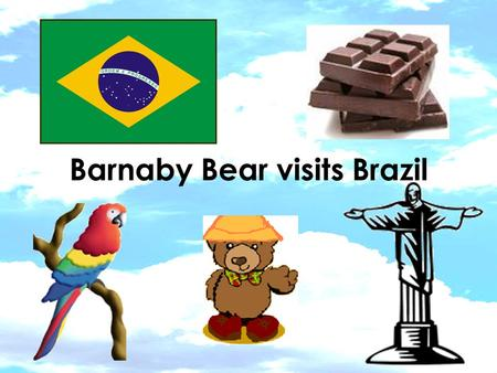 Barnaby Bear visits Brazil. I found a map of Brazil on the computer It is in America.