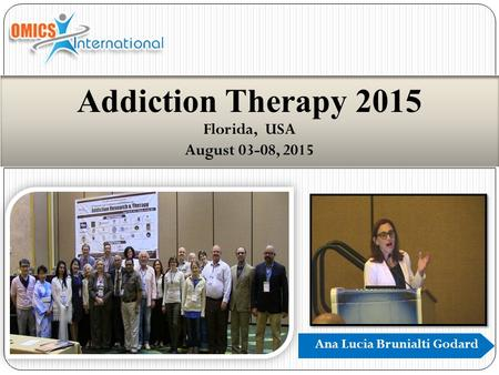Addiction Therapy 2015 Florida, USA August 03-08, 2015