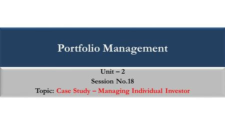 Topic: Case Study – Managing Individual Investor