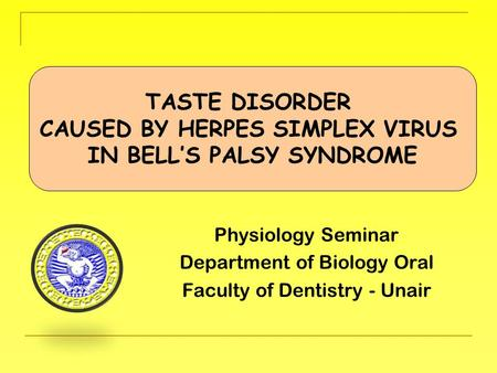 CAUSED BY HERPES SIMPLEX VIRUS IN BELL'S PALSY SYNDROME