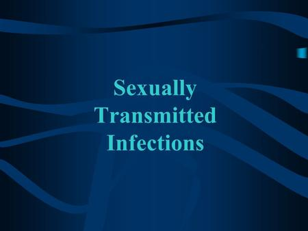 Sexually Transmitted Infections. Warning! Graphic Images will be shown. You will be given a warning before the pictures are put up on the screen.