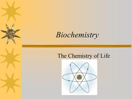 Biochemistry The Chemistry of Life. Matter Matter - anything that has mass and takes up space (volume). To determine the mass of an object you must use.
