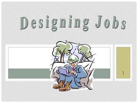 1. JOB DESIGN When an organization is trying to improve quality or efficiency, a review of work units and processes may require a fresh look at how jobs.