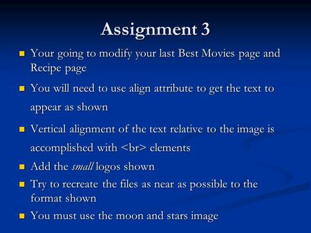 Assignment 3 Your going to modify your last Best Movies page and Recipe page Your going to modify your last Best Movies page and Recipe page You will need.
