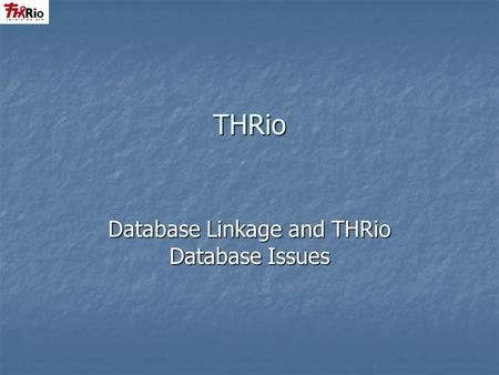 THRio Database Linkage and THRio Database Issues.