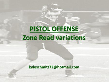 PISTOL OFFENSE Zone Read variations